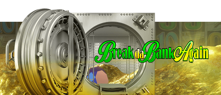 Break da Bank Again Online Slot Gaming Club Online Casino