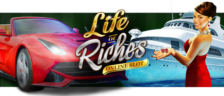 Life of Riches Online Slot Gaming Club Online Casino