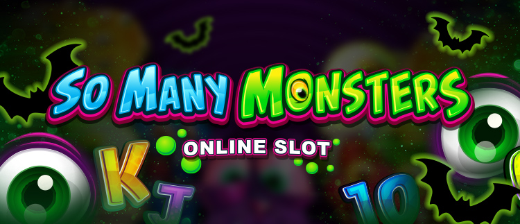 So Many Monsters Online Slot Gaming Club Online Casino