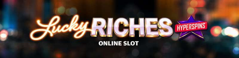 Lucky Riches; Spin Palace Blog
