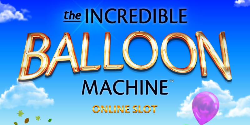 Nouvelle machine à sous The Incredible Balloon Machine - Blog Spin Casino