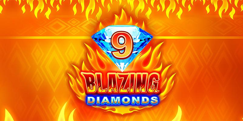 Introducing 9 Blazing Diamonds Video Slot